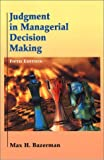 Buy Judgment in Managerial Decision Making from Amazon