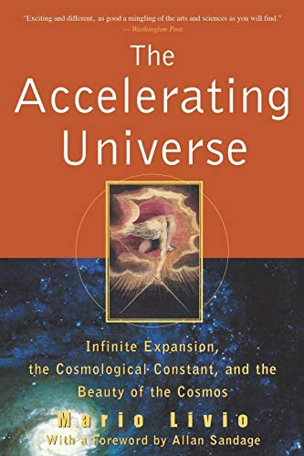 The Accelerating Universe: Infinite Expansion, the Cosmological Constant, and the Beauty of the Cosm, by Livio, Mario