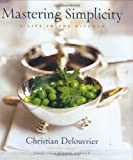 Mastering Simplicity : A Life in the Kitchen