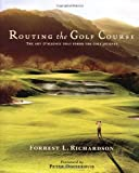 Routing the Golf Course: The Art & Science that Forms the Golf Journey - book cover picture