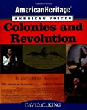 American Heritage, American Voices: Colonies and Revolution