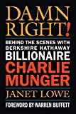 Book Cover: Damn Right: Behind The Scenes With Berkshire Hathaway Billionaire Charlie Munger by Janet Lowe