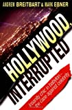 Hollywood, Interrupted: Insanity Chic in Babylon -- The Case Against Celebrity - book cover picture