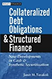 Collateralized Debt Obligations and Structured Finance: New Developments in Cash and Synthetic Securitization
