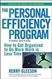 The Personal Efficiency Program : How to Get Organized to Do More Work in Less Time