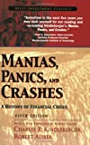 Cover Image of Manias, Panics, and Crashes: A History of Financial Crises (Wiley Investment Classics) by Charles P. Kindleberger et al published by Wiley
