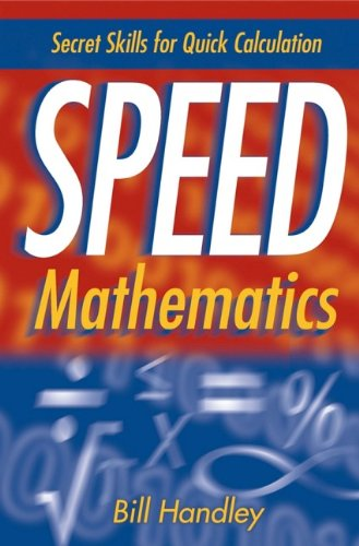 Speed Mathematics: Secret Skills for Quick Calculation