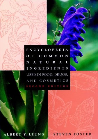 Encyclopedia of Common Natural Ingredients: Used in Food, Drugs, and Cosmetics, Leung, Albert Y.; Foster, Steven