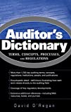 Auditor's Dictionary : Terms, Concepts, Processes, and Regulations