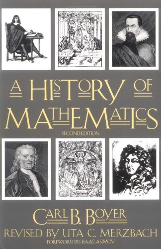 A History of Mathematics, Second Edition, Carl B. Boyer; Uta C. Merzbach