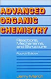 Advanced Organic Chemistry: Reactions Mechanisms Structure - book cover picture