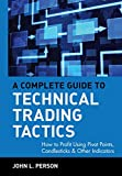 A Complete Guide to Technical Trading Tactics : How to Profit Using Pivot Points, Candlesticks & Other Indicators (Wiley Trading) - book cover picture