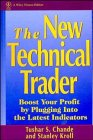 The New Technical Trader: Boost Your Profit by Plugging into the Latest Indicators (Wiley Finance Editions) by Tushar S. Chande, Stanley Kroll