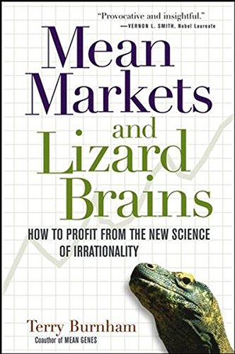 Book Cover: Mean Markets and Lizard Brains: How to Profit from the New Science of Irrational