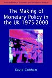 Monetary Policy Making in UK 1974 1997