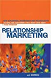 Relationship Marketing : New Strategies, Techniques and Technologies to Win the Customers You Want and Keep Them Forever - book cover picture