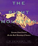 The Right Mountain : Lessons From Everest On the Real Meaning of Success - book cover picture