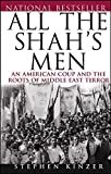 All the Shah's Men : An American Coup and the Roots of Middle East Terror - book cover picture