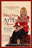 Buy May I Have Your Attention, Please: Build a Better Business by Telling Your True Story from Amazon