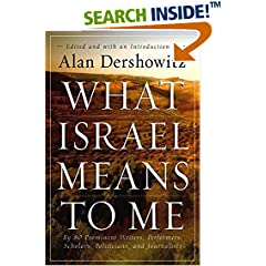 What Israel Means to Me : By 80 Prominent Writers, Performers, Scholars, Politicians, and Journalists