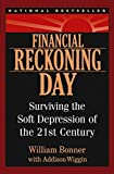 Buy Financial Reckoning Day : Surviving the Soft Depression of the 21st Century from Amazon