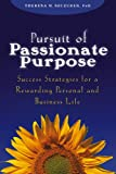 Buy Pursuit of Passionate Purpose: Success Strategies for a Rewarding Personal and Business Life from Amazon