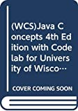 (WCS)Java Concepts 4th Edition with Codelab for University of Wisconsin Madison