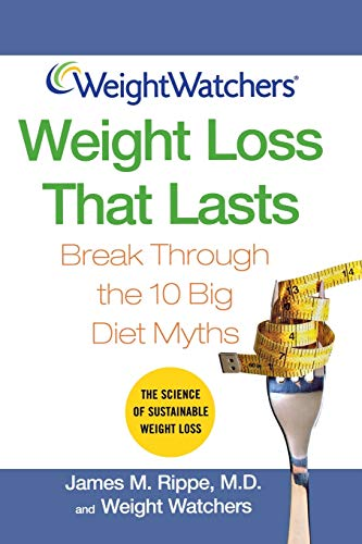 Weight Watchers Weight Loss That Lasts - Break Through The 10 Big Diet Mythes by James M. Rippe PDF eBook