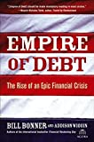 Buy Empire of Debt  : The Rise Of An Epic Financial Crisis from Amazon