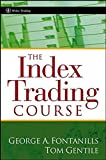 Book Cover: The Index Trading Course By George Fontanills