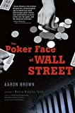 Buy The Poker Face of Wall Street from Amazon