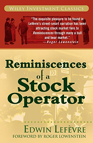 Reminiscences of a Stock Operator (Wiley Investment Classics)