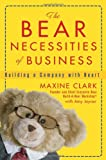 Buy The Bear Necessities of Business: Building a Company with Heart from Amazon