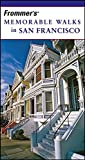 Frommer's Memorable Walks in San Francisco
