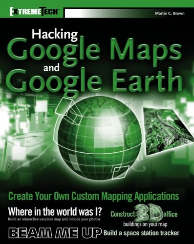 Book Cover: Hacking GoogleMaps and GoogleEarth (ExtremeTech)