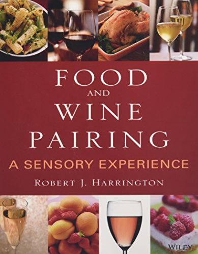Food and Wine Pairing: A Sensory Experience, Harrington, Robert J.