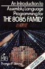 An introduction to assembly language programming for the 8086 family: a self-teaching guide
