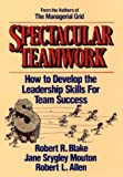 Buy Spectacular Teamwork: How to Develop the Leadership Skills for Team Success from Amazon