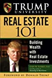 Buy Trump University Real Estate 101: Building Wealth With Real Estate Investments from Amazon