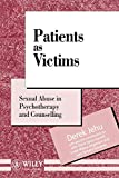 Patients as Victims: Sexual Abuse in Psychotherapy and Counselling - book cover picture