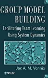 Buy Group Model Building  : Facilitating Team Learning Using System Dynamics from Amazon