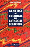 Genetics of Criminal and Antisocial Behaviour