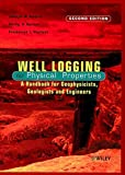 Well Logging for Physical Properties: A Handbook for Geophysicists, Geologists and Engineers