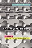 Challenging Reality : In Search of the Future Organization - book cover picture