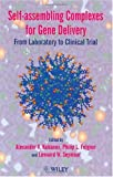 Self-Assembling Complexes for Gene Delivery: From Laboratory to Clinical Trial
