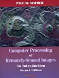 Computer Processing of Remotely-Sensed Images: An Introduction, 2nd Edition - book cover picture
