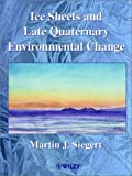 Ice Sheets and Late Quaternary Environmental Change [hardcover]