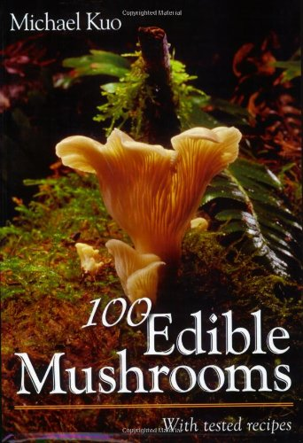 100 Edible Mushrooms, Kuo, Michael