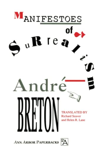Manifestoes of Surrealism (Ann Arbor Paperbacks), Andre Breton