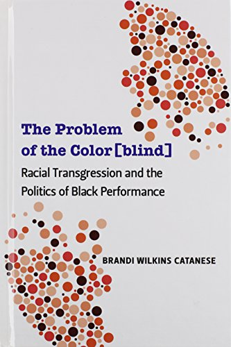 PDF The Problem of the Color blind Racial Transgression and the Politics of Black Performance Theater Theory Text Performance